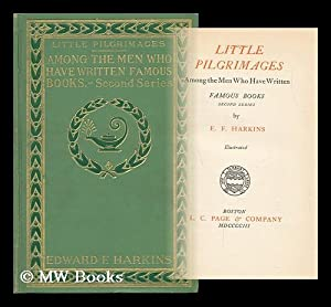 Little Pilgrimages Among the Men Who Have Written Famous Books: Harkins, Edward Francis (1872-)