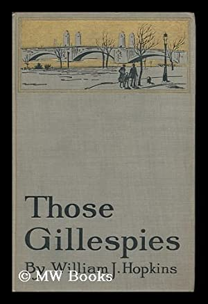 Those Gillespies, by William John Hopkins: Hopkins, William John