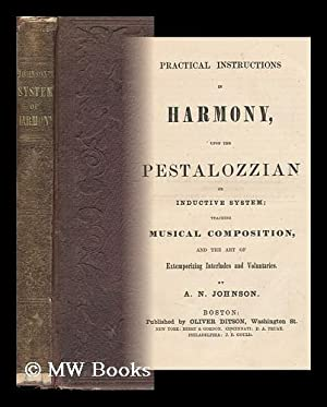 Practical Instructions in Harmony, Upon the Pestalozzian or Inductive System. Teaching Musical ...