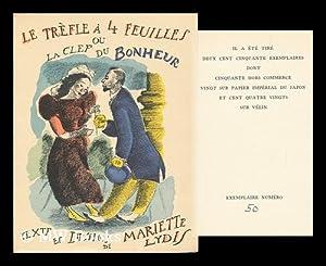 Le Trefle a Quatre Feuilles : Ou La Clef Du Bonheur. / Texte Et Dessins De Mariette Lydis: Lydis, ...