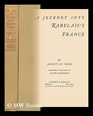 A Journey Into Rabelais's France, by Albert Jay Nock; Illustrated in Pen-And-Ink by Ruth ...