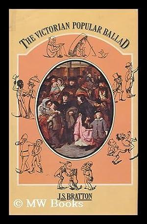The Victorian Popular Ballad: Bratton, Jacqueline S.