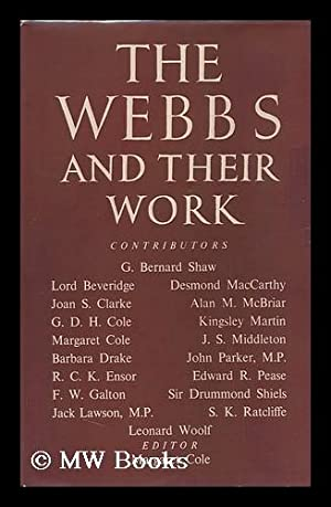 The Webbs and Their Work / Edited by Margaret Cole: Cole, Margaret (Ed. )