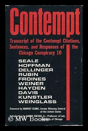 Contempt; Transcript of the Contempt Citations, Sentences, and Responses of the Chicago Conspiracy ...