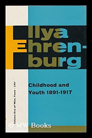 Childhood and Youth, 1891-1917 : Volume I of Men, Years-Life / Ilya Grigorevich Erenburg ; ...