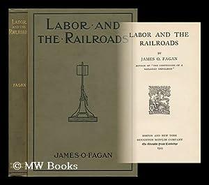 Labor and the Railroads: Fagan, James Octavius