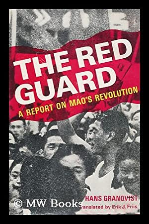 The Red Guard: a Report on Mao's: Granqvist, Hans (1924-?)