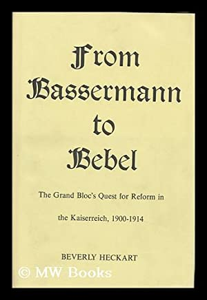 From Bassermann to Bebel : the Grand: Heckart, Beverly