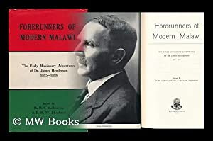 Forerunners of Modern Malawi; the Early Missionary Adventures of Dr. James Henderson 1895-1898, ...