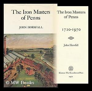 The Iron Masters of Penns, 1720-1970: Horsfall, John