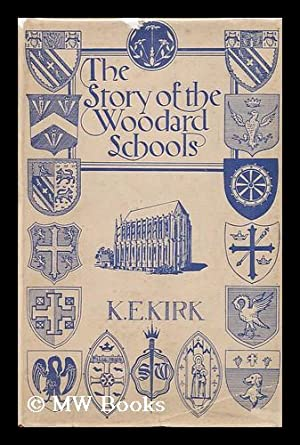 The Story of the Woodard Schools: Kirk, Kenneth E. (Kenneth Escott) (1886-1954)