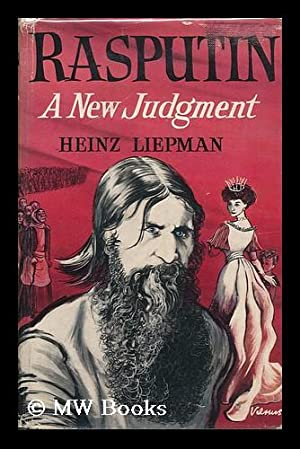 Rasputin, a New Judgment / Trans. from the German by Edward Fitzgerald: Liepman, Heinz - ...
