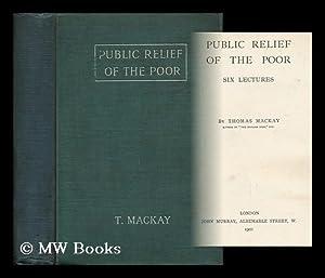 Public Relief of the Poor: Mackay, Thomas (1849-1912)