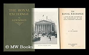 The Royal Exchange : a Note on: Mason, A. E.