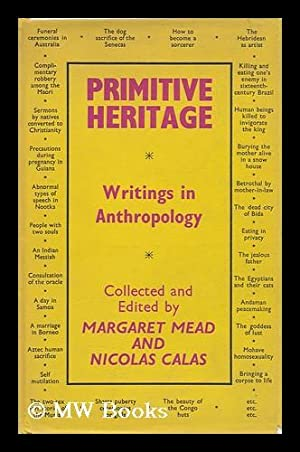 Primitive Heritage, an Anthropological Anthology; Edited, with an Introd. , by Margaret Mead and ...