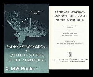 Radio Astronomical and Satellite Studies of the Atmosphere; Proceedings of the Corfu Summer School,...