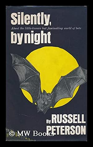 Silently, by Night, by Russell Peterson: Peterson, Russell Francis