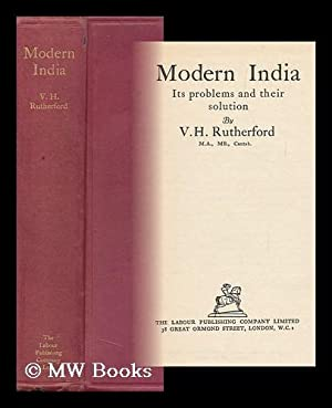 Modern India, its Problems and Their Solution: Rutherford, Vickerman Henzell (1860-?)