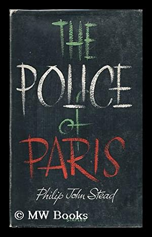 The Police of Paris: Stead, Philip John