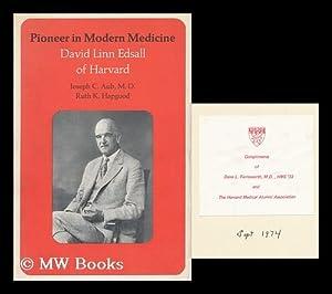 Pioneer in Modern Medicine: David Linn Edsall of Harvard, by Joseph C. Aub and Ruth K. Hapgood. ...
