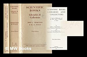 Scientific books, libraries and collectors [2 vols including supplement]: Thornton, John L; Tully, ...