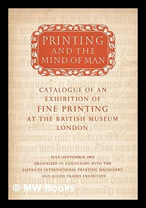 Printing and the mind of man : an exhibition of fine printing / in the King's Library of ...