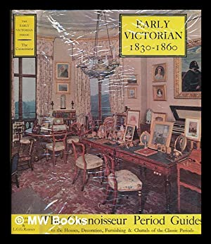The Early Victorian period : 1830-1860: Edwards, Ralph (ed.) / Connoisseur period guides