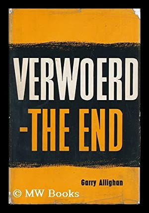 Verwoerd - the End : a Look-Back from the Future: Allighan, Garry (1898-?)