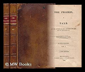 The Prairie; a Tale - [Complete in 2 Volumes]: Cooper, James Fenimore (1789-1851)