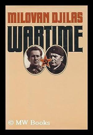 Wartime / Milovan Djilas ; Translated by Michael B. Petrovich: Djilas, Milovan (1911-1995)