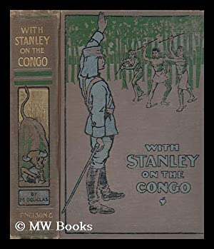 With Stanley on the Congo / M. Douglas: Douglas, M.