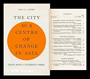 The City As a Centre of Change in Asia / Editor, D. J. Dwyer: Dwyer, D. J. (Ed. )