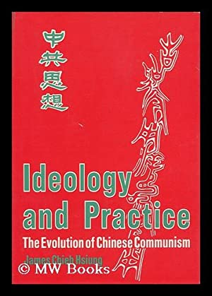 Ideology and Practice : the Evolution of: Hsiung, James Chieh