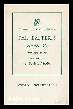 Far Eastern Affairs Number Four / Edited by G. F. Hudson: Hudson, G. F. (Ed. )
