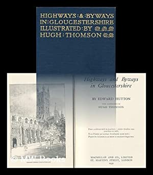 Highways and Byways in Gloucestershire ; with Illustrations by Hugh Thomson: Hutton, Edward (1875-...