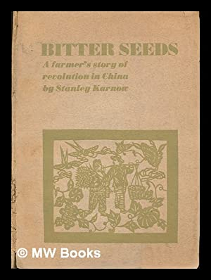 Bitter Seeds / Stanley Karnow ; Designed and Illustrated by Henry Steiner: Karnow, Stanley - ...