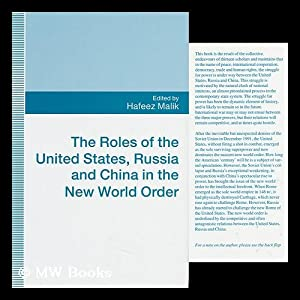 The Roles of the United States, Russia, and China in the New World Order / Edited by Hafeez ...