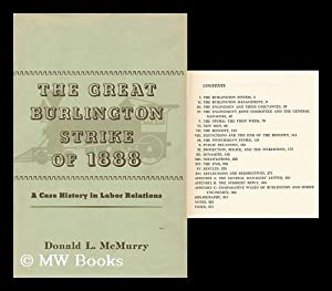 The Great Burlington Strike of 1888: a Case History in Labor Relations: McMurry, Donald Le Crone