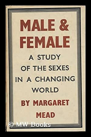 Male and Female : a Study of: Mead, Margaret (1901-1978)
