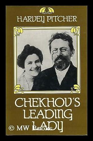 Chekhov's Leading Lady : a Portrait of: Pitcher, Harvey J.