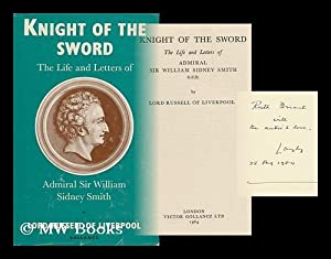 Knight of the Sword; the Life and: Smith, W. Sidney
