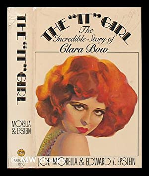 "The ""It"" Girl : the Incredible Story of Clara Bow / Joe Morella and Edward Z. ..."