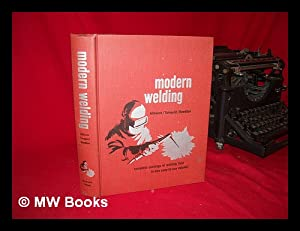 Modern Welding; Complete Coverage of the Welding: Althouse, Andrew Daniel