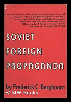 Soviet Foreign Propaganda: Barghoorn, Frederick Charles (1911-?)
