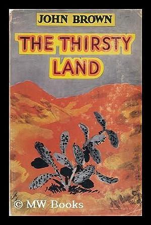 The Thirsty Land: Brown, John