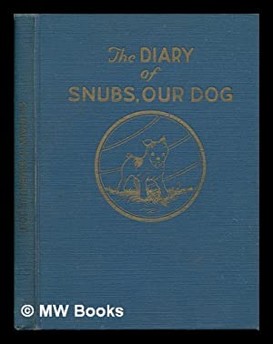 The Diary of Snubs, Our Dog, Recorded by Carmack: Carmack, Paul R.