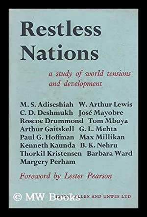 Restless Nations; a Study of World Tensions and Development. Foreword by Lester B. Pearson: Council...