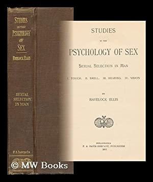 Studies in the Psychology of Sex. Sexual Selection in Man. I. Touch. II. Smell. III. Hearing. IV. ...