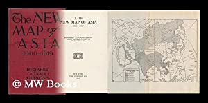 The New Map of Asia (1900-1919) by Herbert Adams Gibbons: Gibbons, Herbert Adams