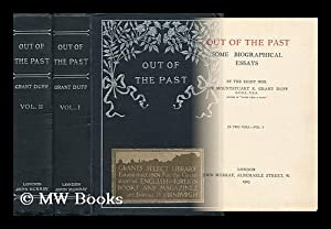 Out of the Past : Some Biographical Essays / by the Right Hon. Sir Mountstuart E. Grant Duff. ...